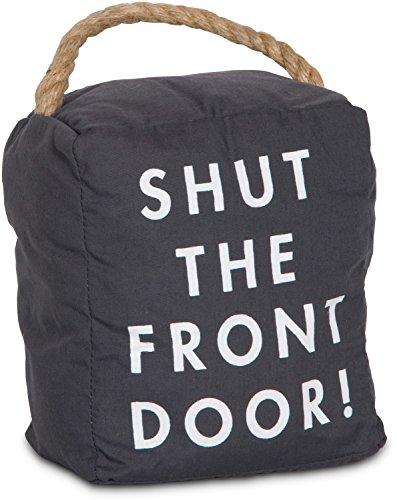 Pavilion- 5 x 6 Charcoal Door Stopper Shut The Front Door!