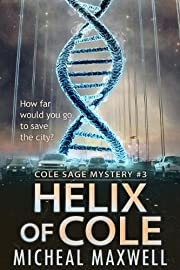 Helix of Cole: Cole Sage Mystery #3 (A Cole Sage Mystery)