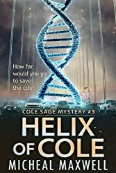 Helix of Cole: A Cole Sage Mystery #3