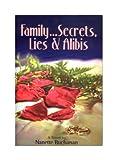 Family Secrets Lies and Alibis, Nanette Buchanan, 0979388309