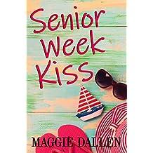 Senior Week Kiss: A Standalone YA Romance (Summer Love Book 3)