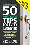 50 Money-Saving Tips for Every Landlord, Mike McLean, 0757003524