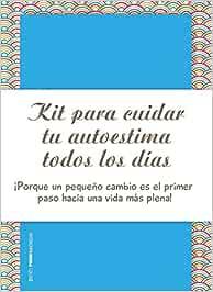 Kit para mejorar y cuidar tu autoestima todos los días (Psico Prácticos)