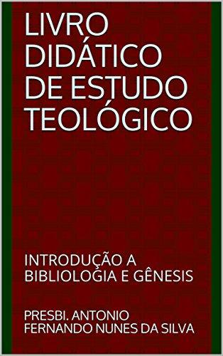 LIVRO   DIDÁTICO  DE ESTUDO TEOLÓGICO: INTRODUÇÃO A BIBLIOLOGIA E GÊNESIS (1)