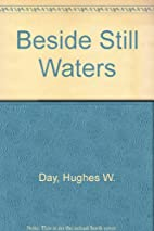 Beside Still Waters by Hughes W. Day