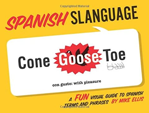 Spanish Slanguage: A Fun Visual Guide to Spanish Terms and Phrases (English and Spanish Edition) (A Guide To Spanish)