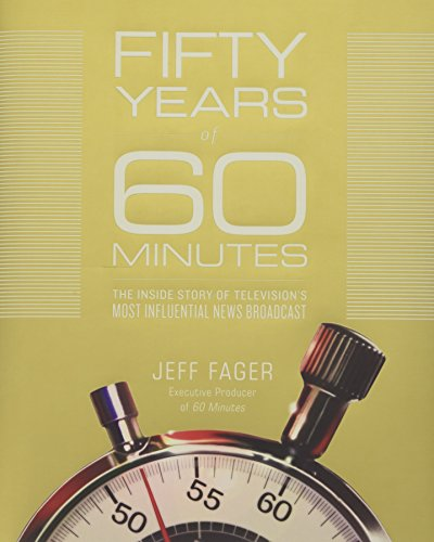 Book cover from Fifty Years of 60 Minutes: The Inside Story of Televisions Most Influential News Broadcast by Jeff Fager