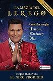 Image of La Magia del LEREGO: Cambia tus energías: LEvántate, REnuévate y GOza (Atria Espanol) (Spanish Edition)