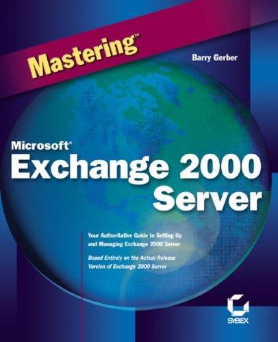 Mastering Microsoft Exchange 2000 Server: Amazon.es: Barry Gerber: Libros en idiomas extranjeros