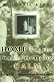 Home Was the Land of Morning Calm, K. Connie Kang, 0738208698