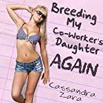 Breeding My Coworker's Daughter...Again!  | Cassandra Zara