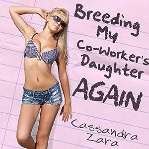 Breeding My Coworker's Daughter...Again!  Audiobook