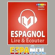 Espagnol - Guide de conversation: Lire et Écouter: Série Lire et Écouter | Livre audio Auteur(s) :  PROLOG Editorial Narrateur(s) :  Michelle