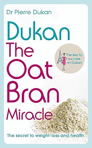 Dukan: The Oat Bran Miracle