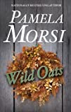 Front cover for the book Wild Oats by Pamela Morsi