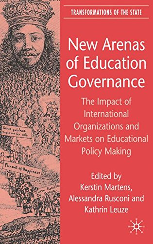 new-arenas-of-education-governance-the-impact-of-international-organizations-and-markets-on-educatio
