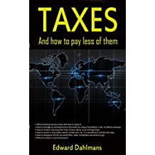 Taxes: And how to pay less of them
