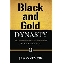 Black and Gold Dynasty (Book 2): The Championship History of the Pittsburgh Steelers