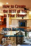 How to Create the Best of You in Your Home, Alexa Keating, 1494796708