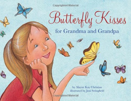 Download Butterfly Kisses for Grandma and Grandpa (Mom's Choice and Independent Publisher Awards Recipient) PDF