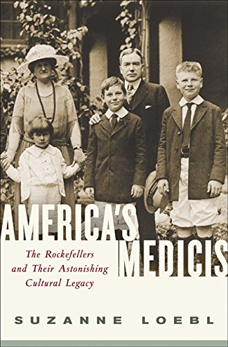 America's Medicis: The Rockefellers and Their Astonishing Cultural Legacy thumbnail