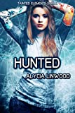 Hunted (Tainted Elements Book 5)