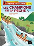 img - for Petits Cheyennes (Premieres Lectures): Les Champions De LA Peche (French Edition) book / textbook / text book