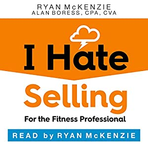 I Hate Selling for the Fitness Professional Audiobook