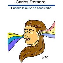 Cuando la musa se hace verbo: versos cortos, poemas de amor, poemas de desamor y poemas cortos. (Spanish Edition)