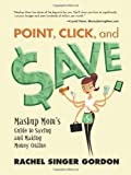 Point, Click, and Save, Rachel Singer Gordon, 0910965862