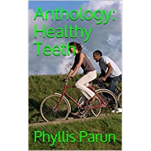 Anthology: Healthy Teeth