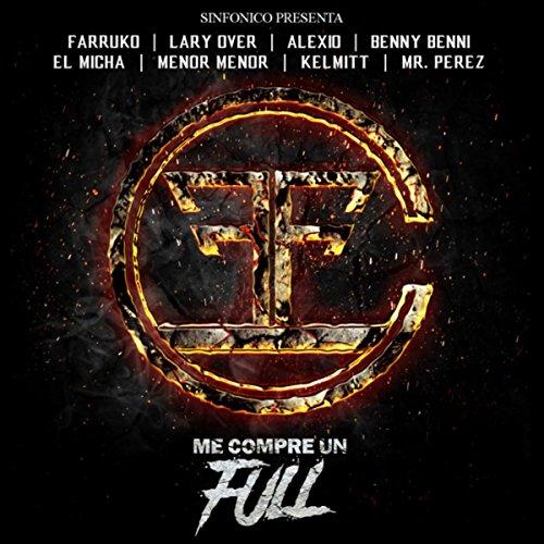 Sinfonico Presenta: Me Compre Un Full [Explicit] (Carbon Fiber Remix)