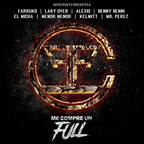 Sinfonico Presenta: Me Compre Un Full [Explicit] (Carbon Fiber Version)