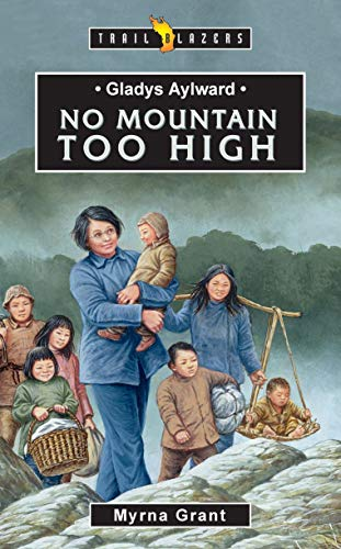 Gladys Aylward: No Mountain Too High (Trail Blazers)