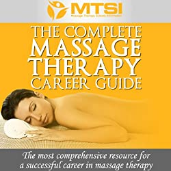 The Complete Massage Therapy Career Guide