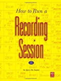 How to Run a Recording Session, Jayce De Santis, 0918371112