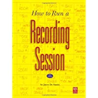 How to Run a Recording Session (Pro Audio Series)