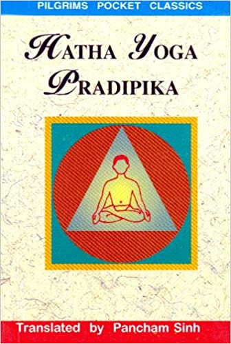 Hatha Yoga Pradipika: Explanation of Hatha Yoga: Amazon.es ...