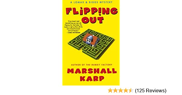 Flipping Out A Lomax Biggs Mystery Marshall Karp 9780312378233