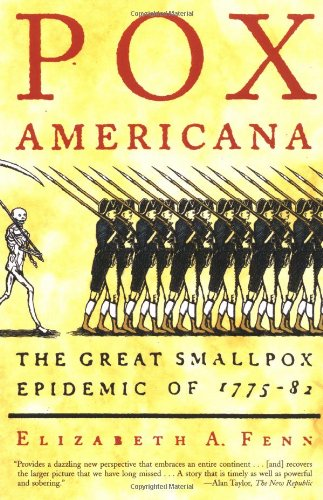 Pox Americana: The Great Smallpox Epidemic of 1775-82