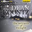 The Servants of Twilight Audiobook by Dean Koontz Narrated by Angela Dawe