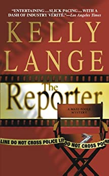 The Reporter (Maxi Poole Mysteries) by [Lange, Kelly]