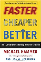 Faster Cheaper Better: The 9 Levers for Transforming How Work Gets Done Hardcover