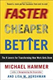 Faster Cheaper Better, Lisa Hershman and Michael Hammer, 0307453790