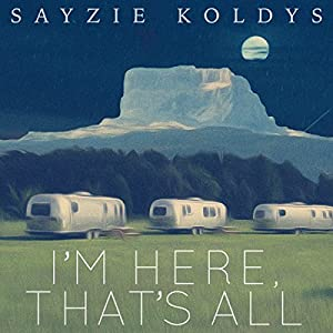 I'm Here, That's All Audiobook