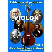 Violon airs classiques célèbres: Tablatures et partitions violon classique (French Edition)