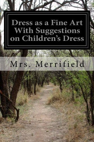 Download Dress as a Fine Art With Suggestions on Children's Dress ebook