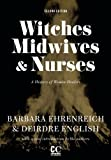 Image de Witches, Midwives, & Nurses (Second Edition): A History of Women Healers (Contemporary Classics)