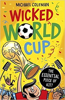 Wicked World Cup by Michael Coleman (2014-02-06)