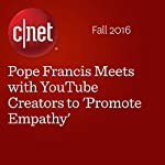 Pope Francis Meets with YouTube Creators to 'Promote Empathy' | Michelle Starr